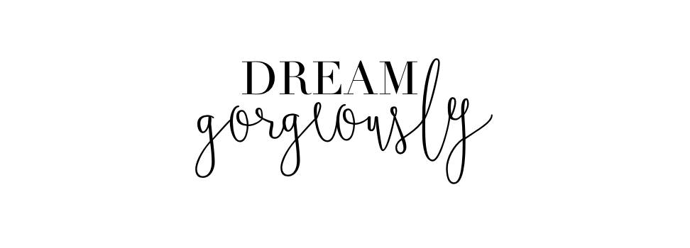 Dream Gorgeously